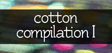 cotton compilation 1 - Cotton Compilation I