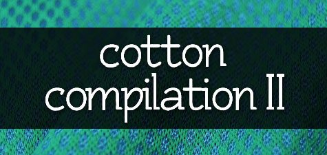 cotton compilation 2 - Cotton Compilation II