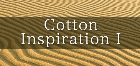 cotton inspiration 1 - Cotton Inspiration I